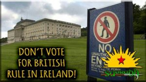 Don't Vote For British Rule in Ireland